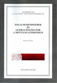 Kovács László: Fogalmi rendszerek és lexikai hálózatok a mentális lexikonban