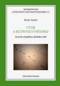 Klein Ágnes: Utak a kétnyelvűséghez