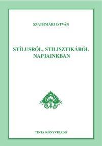 Szathmári István: Stílusról, stilisztikáról napjainkban