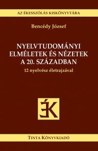 Bencédy József: Nyelvtudományi elméletek és nézetek a 20. században