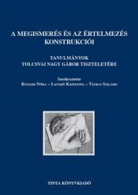 Kugler Nóra, Laczkó Krisztina, Tátrai Szilárd: A megismerés és az értelmezés konstrukciói