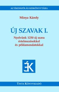 Minya Károly: Új szavak I.