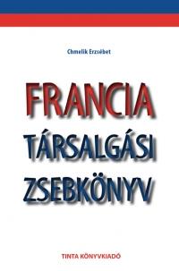 Chmelik Erzsébet: Francia társalgási zsebkönyv