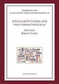 Bárdosi Vilmos: Szövegalkotó gyakorlatok, nyelvteremtő praktikák