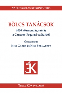Kiss Gábor, Kiss Bernadett: Bölcs tanácsok