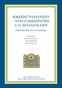 Gróf Annamária, N. Császi Ildikó, Szoták Szilvia: Sokszínű nyelvészet - nyelvi sokszínűség a 21. század elején
