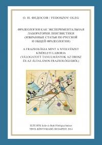 Fedoszov Oleg: A frazeológia mint a nyelvészet kísérleti laborja