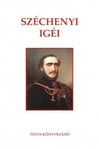 Széchenyi István: Széchenyi igéi