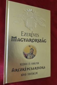 Történeti Bizottmány: Ezeréves Magyarország arczképcsarnoka