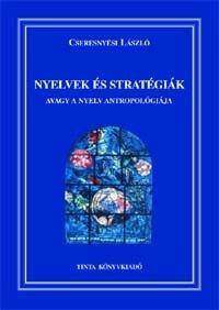 Cseresnyési László: Nyelvek és stratégiák, avagy a nyelv antropológiája