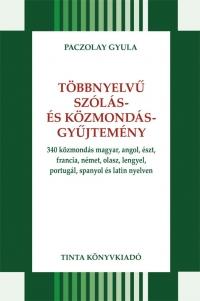 Paczolay Gyula: Többnyelvű szólás- és közmondásgyűjtemény