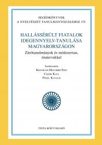 Kontráné Hegybíró Edit, Csizér Kata, Piniel Katalin: Hallássérült fiatalok idegennyelv-tanulása Magyarországon