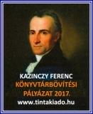 Tinta Knyvkiad: Kazinczy Ferenc könyvtárbővítési pályázat 2017