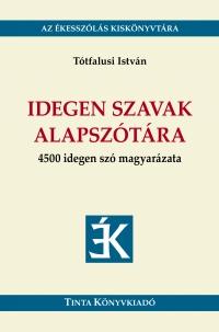 Tótfalusi István: Idegen szavak alapszótára