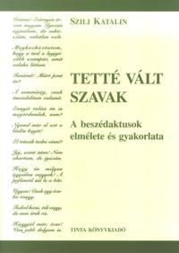 Szili Katalin: Tetté vált szavak