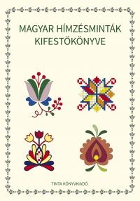 Horváth Ágnes: Magyar hímzésminták kifestőkönyve