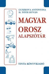 Guszkova Antonyina, H. Tóth István: Magyar-orosz alapszótár
