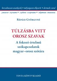 Répási Györgyné: Túlzásba vitt orosz szavak