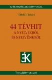Tinta Knyvkiad: 44 tévhit a nyelvekről és nyelvünkről