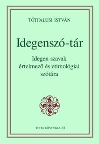 Tótfalusi István: Idegenszó-tár