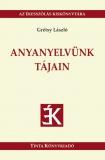 Tinta Knyvkiad: Anyanyelvünk tájain