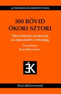 Kiss Bernadett: 500 rövid ókori sztori