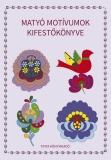 Tinta Knyvkiad: Matyó motívumok kifestőkönyve