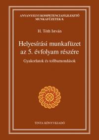 H. Tóth István: Helyesírási munkafüzet az 5. évfolyam részére