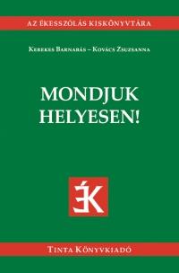 Kerekes Barnabás, Kovács Zsuzsanna: Mondjuk helyesen!
