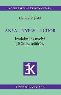 Dr. Szabó Judit: Anya - nyelv - tudor