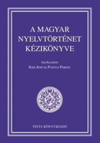 Kiss Jenő, Pusztai Ferenc: A magyar nyelvtörténet kézikönyve