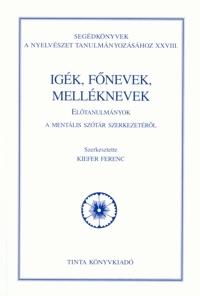 Kiefer Ferenc: Igék, főnevek, melléknevek