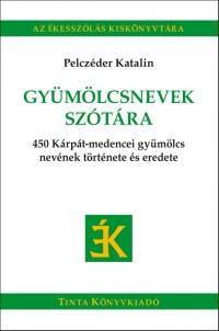 Pelczéder Katalin: Gyümölcsnevek szótára