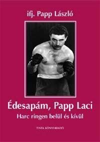ifj. Papp László: Édesapám, Papp Laci
