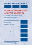 Tinta Knyvkiad: Pierre Larousse 200 - Le Petit Robert 50