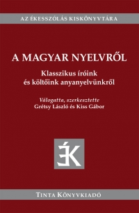 Grétsy László , Kiss Gábor: A magyar nyelvről