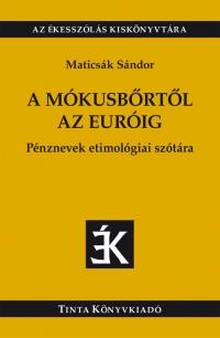 Maticsák Sándor: A mókusbőrtől az euróig