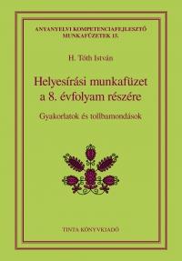H. Tóth István: Helyesírási munkafüzet a 8. évfolyam részére