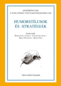 Nemesi Attila László, T. Litovkina Anna, Barta Zsuzsanna, Barta Péter: Humorstílusok és -stratégiák