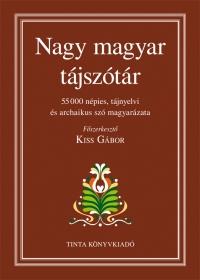 Kiss Gábor: Nagy magyar tájszótár