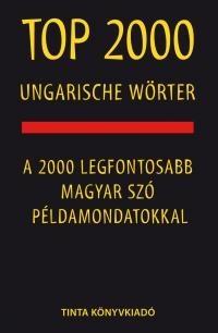 Kalmár Éva Júlia, Kiss Gábor, Szabó Mihály: Top 2000 ungarische Wörter