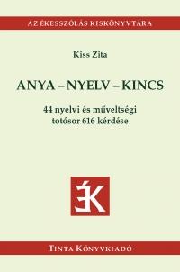 Kiss Zita: Anya - nyelv - kincs