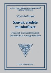 Vígh-Szabó Melinda: Szavak eredete munkafüzet