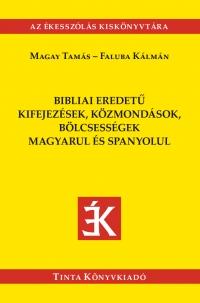 Magay Tamás, Faluba Kálmán: Bibliai eredetű kifejezések, közmondások, bölcsességek magyarul és spanyolul
