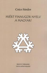 Csúcs Sándor: Miért finnugor nyelv a magyar?