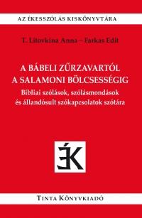 T. Litovkina Anna, Farkas Edit: A bábeli zűrzavartól a salamoni bölcsességig