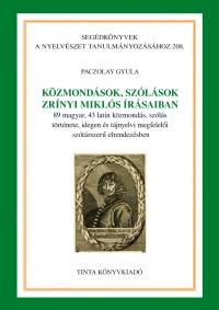 Paczolay Gyula: Közmondások, szólások Zrínyi Miklós írásaiban