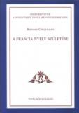 Tinta Knyvkiad: A francia nyelv születése