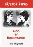 Tinta Knyvkiad: Gina és Rozamunda