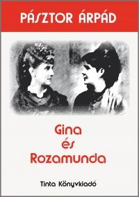 Pásztor Árpád: Gina és Rozamunda